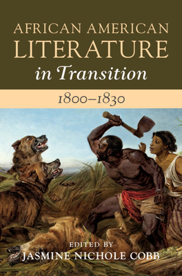 African American Literature in Transition, 1800-1830: Volume 2, 1800-1830