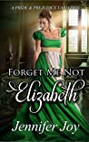 Forget Me Not, Elizabeth (Mysteries & Matrimony, #4)
