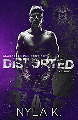 Distorted (Alabaster Penitentiary, #1)