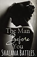 The Man Before You: A Second Chance Standalone Romance (Grand Mesa Men)