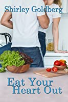 Eat Your Heart Out (Starting Over # 2)