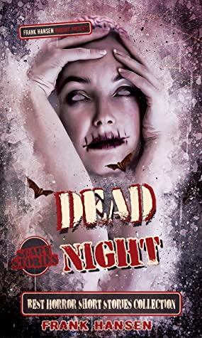 DEAD NIGHT: Horror and Mystery Stories Collection, Best Horror Short Stories Collection, Supernatural Horror with Scary Ghosts & Haunted Houses, Short Horror Stories Anthology.