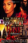 Upgraded To A Cali Boss : A Valentines Novella