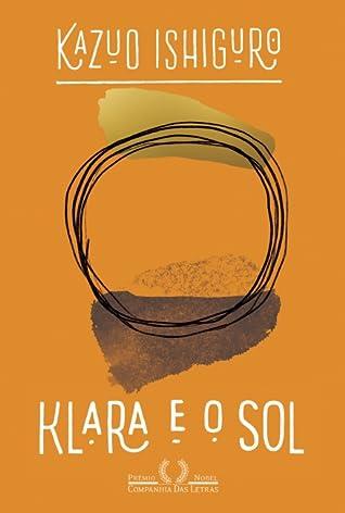 Klara e o Sol by Kazuo Ishiguro