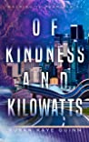 Of Kindness and Kilowatts