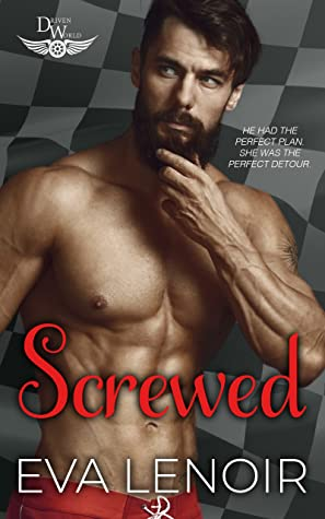 Screwed (The Driven World)
