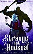 Strange and Unusual (Goth Drow Unleashed Book 1)