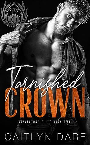Tarnished Crown (Gravestone Elite, #2)