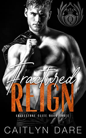 Fractured Reign (Gravestone Elite, #3)