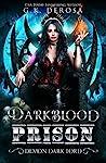 Darkblood Prison: Demon Dark Lord (Supernatural Prison Squad Series, #4)