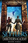 Settlers (Darkthorn Academy, #3)
