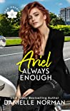 Ariel, Always Enough (Iron Orchids #1)
