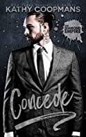 Concede (The Diamond Empire Book 1)