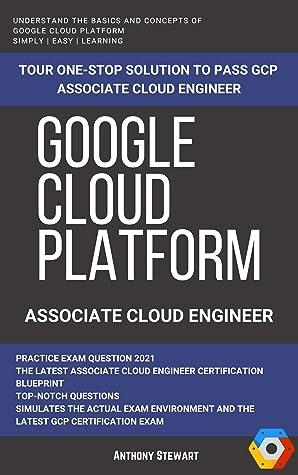 Google Cloud: GCP: Google Cloud Platform: Associate Cloud Engineer Practice Test 2021