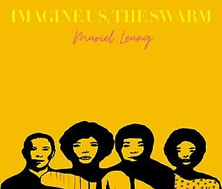 Imagine Us, The Swarm