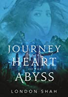 Journey to the Heart of the Abyss
