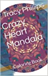 Crazy Heart Mandala: Coloring Book