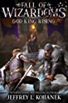 God King Rising (Fall of Wizardoms #1)