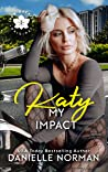 Katy, My Impact (Iron Orchids, #3)