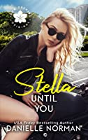Stella, Until You (Iron Orchids, #5)