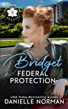 Bridget, Federal Protection (Iron Orchids, #9)