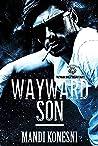 Wayward Son (The Wayward Trilogy)