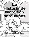 La Historia de Moroleón para Niños