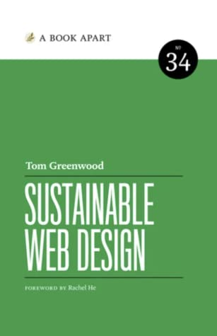 Sustainable Web Design (A Book Apart #34)