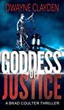Goddess Of Justice (The Brad Coulter Series Book 5)