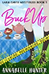 Buck Up (Lark Davis Mysteries Book 5)