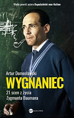 Wygnaniec. 21 scen z życia Zygmunta Baumana