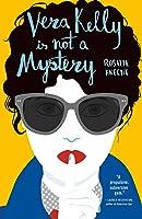 Vera Kelly Is Not A Mystery (A Vera Kelly Novel Book 2)