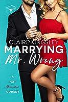 Marrying Mr. Wrong (Dirty Martini Running Club, #3)