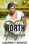 Worth Fighting For (AJ Williams, #2)