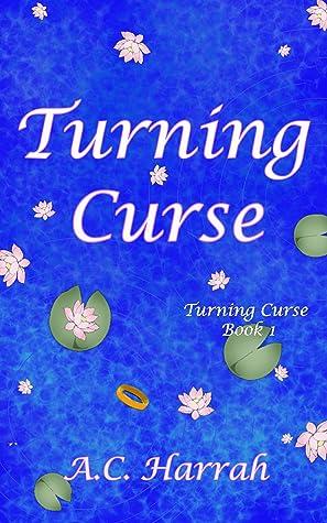 Turning Curse Turning Curse 1 By Ac Harrah