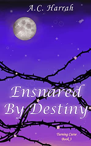 Ensnared By Destiny Turning Curse 3 By Ac Harrah
