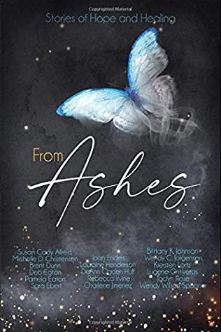 From Ashes: An Inspirational Non-fiction Anthology