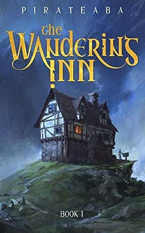 The Wandering Inn: Book 1 (The Wandering Inn, #1)
