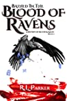 Bathed in the Blood of Ravens: A Destiny of Blood & Magic: Book 1