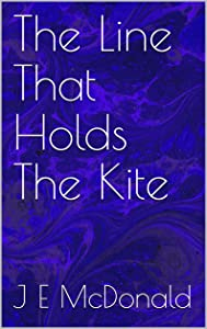 The Line That Holds The Kite