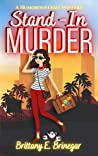 Stand-In Murder : A Humorous Cozy Mystery (Hollywood Whodunit Book 2)
