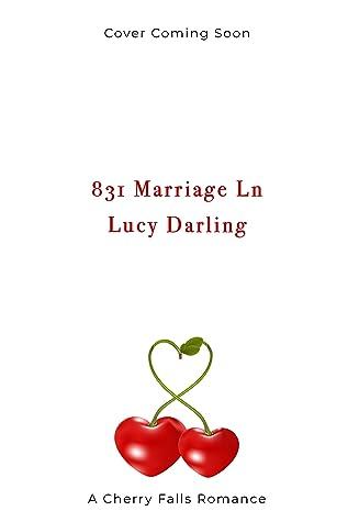 831 Marriage Ln. (A Cherry Falls Romance, #35)
