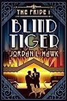 Blind Tiger by Jordan L. Hawk