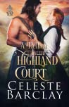 A Hellion at the Highland Court: A Rags to Riches Highlander Romance (The Highland Ladies, #11)