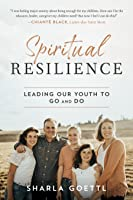 Spiritual Resilience: Leading Our Youth to Go and Do