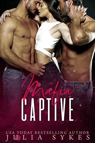 Mafia Captive (Mafia Ménage Trilogy #1)