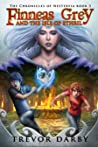 Finneas Grey and the Isle of Ethril (The Chronicles of Nesteryia, #3)