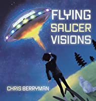 Flying Saucer Visions: A Travelogue