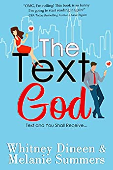 The Text God: Text and You Shall Receive ... (An Accidentally in Love Story, #2)