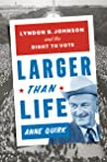 Larger than Life: President Lyndon B. Johnson and the Passing of the Voting Rights Act